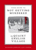 Your Guide to Not Getting Murdered in a Quaint English Village (eBook, ePUB)
