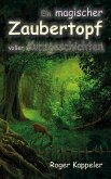 Ein magischer Zaubertopf voller Kurzgeschichten (eBook, ePUB)