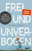 Frei und unverbogen (eBook, ePUB)