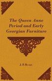 The Queen Anne Period and Early Georgian Furniture (eBook, ePUB)
