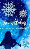 Snowflakes - wir waren wie Schneeflocken (eBook, ePUB)