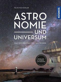 Astronomie und Universum (eBook, ePUB) - Mokler, Felicitas