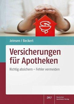Versicherungen für Apotheken (eBook, PDF) - Beckert, Heiko; Jeinsen, Michael