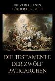 Die Testamente der zwölf Patriarchen (eBook, ePUB)