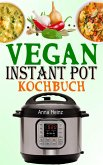 Vegan Instant Pot Kochbuch (eBook, ePUB)