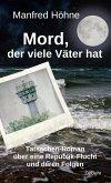 Mord, der viele Väter hatte - Tatsachen-Roman über eine Republik-Flucht und deren Folgen (eBook, ePUB)