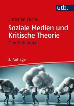 Soziale Medien und Kritische Theorie - Fuchs, Christian