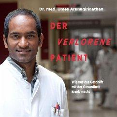 Der verlorene Patient - Arunagirinathan, Umes;Mendlewitsch, Doris