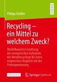 Recycling - ein Mittel zu welchem Zweck?