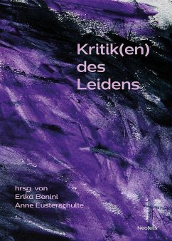 Kritik(en) des Leidens - Akin, Helen;Angehrn, Emil;Corrias, Luigi;Benini, Erika;Eusterschulte, Anne