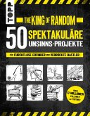 The King of Random - 50 spektakuläre Unsinns-Projekte (eBook, ePUB)