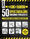The King of Random - 50 spektakuläre Unsinns-Projekte (eBook, PDF)