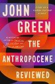 The Anthropocene Reviewed (eBook, ePUB)