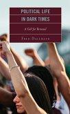Political Life in Dark Times (eBook, ePUB)