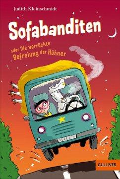 Sofabanditen oder Die verrückte Befreiung der Hühner (eBook, ePUB) - Kleinschmidt, Judith