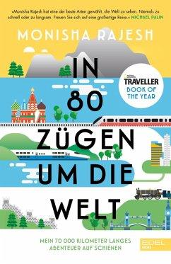 In 80 Zügen um die Welt (eBook, ePUB) - Rajes, Monisha