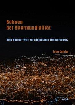 Bühnen der Altermundialität (eBook, PDF) - Gabriel, Leon