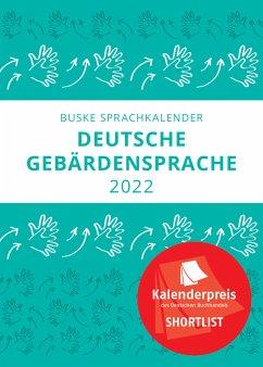 Sprachkalender der Deutschen Gebärdensprache 2022 - Finkbeiner, Thomas;Pendzich, Nina-Kristin