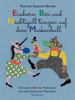 Einhorn, Bär und Nachtigall tanzen auf dem Maskenball - Berner, Rotraut Susanne