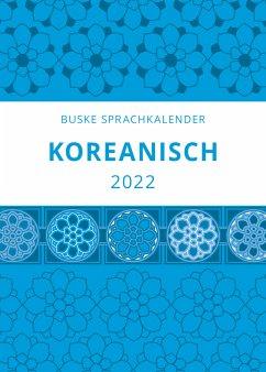 Sprachkalender Koreanisch 2022 - Chon, Buyoung;Trumpa, Heike