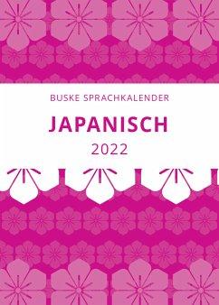 Sprachkalender Japanisch 2022 - Dohi, Yumi;Tsuchiya, Masayoshi