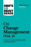 HBR's 10 Must Reads on Change Management, Vol. 2 (with bonus article