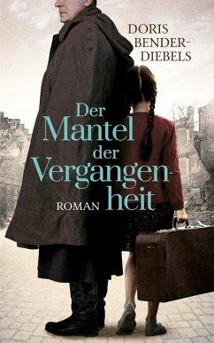 Der Mantel der Vergangenheit (eBook, ePUB) - Bender-Diebels, Doris