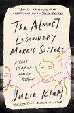 The Almost Legendary Morris Sisters (eBook, ePUB)