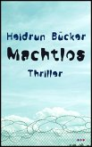 Machtlos: Thriller (eBook, ePUB)