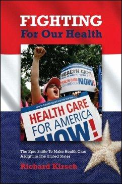 Fighting for Our Health (eBook, ePUB) - Kirsch, Richard