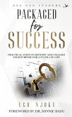 Packaged for Success: Practical Steps to Identify and Unleash your Purpose for a Fulfilled Life (eBook, ePUB)