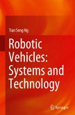 Robotic Vehicles: Systems and Technology