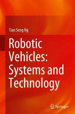 Robotic Vehicles: Systems and Technology - Ng, Tian Seng