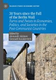 30 Years Since the Fall of the Berlin Wall: Turns and Twists in Economies, Politics, and Societies in the Post-Communist Countries