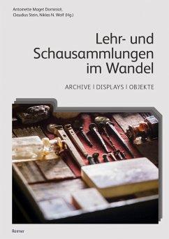 Lehr- und Schausammlungen im Wandel - Seidl, Ernst;Habsburg-Lothringen, Bettina von;Saß, Ulrike