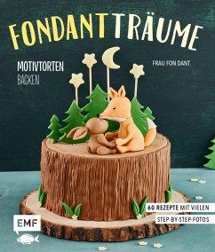 Fondant-Träume: Motivtorten backen (eBook, ePUB) - Bange, Esther
