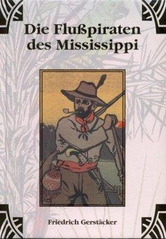 Die Flusspiraten des Mississippi (eBook, ePUB) - Gerstäcker, Friedrich