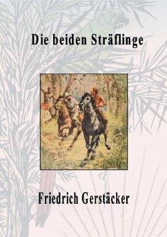 Die beiden Sträflinge (eBook, ePUB) - Gerstäcker, Friedrich