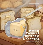 Weird Twisted Strange & Creepy - Hardcover