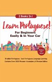 Learn Portuguese For Beginners Easily & In Your Car! Vocabulary Edition! & Phrases Edition 2 Books in 1!
