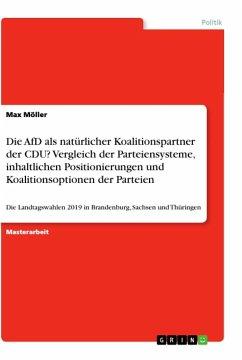 Die AfD als natürlicher Koalitionspartner der CDU? Vergleich der Parteiensysteme, inhaltlichen Positionierungen und Koalitionsoptionen der Parteien