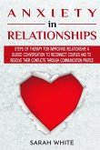 Anxiety in Relationships: Steps of Therapy for improving Relationship, a guided conversation to reconnect couples and to resolve their conflicts