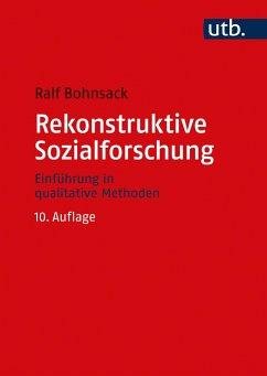 Rekonstruktive Sozialforschung - Bohnsack, Ralf