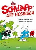 De Schlümpp uff Hessisch: Blauschlümpp unn Schwazzschlümpp (Schlümpfe Mundart 1)