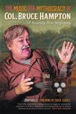 The Music and Mythocracy of Col. Bruce Hampton: A Basically True Biography