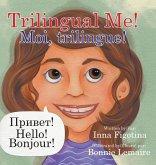 Trilingual Me! Moi, trilingue!