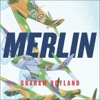 Merlin:: The Power Behind the Spitfire, Mosquito and Lancaster: The Story of the Engine That Won the Battle of Britain and WWII