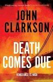 Death Comes Due: A James Beck Crime Thriller, Book 3