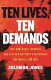 Ten Lives, Ten Demands: Life and Death Stories, and a Black Activist's Blueprint for Racial Justice