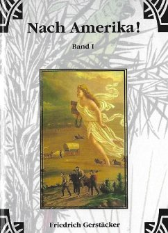 Nach Amerika! Bd. 1 (eBook, ePUB) - Gerstäcker, Friedrich